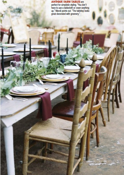 """??  ?? ANTIQUE FARM TABLES are perfect for simplistic styling. """"You don't have to use a tablecloth or cover anything up,"""" Mandi points out. """"The tabletop looks great decorated with greenery."""""""