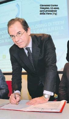 ?? [Ftg] ?? Giovanni Gorno Tem pini, 54 anni, sarà presidente della Fiera