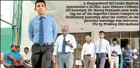 ??  ?? A disappointed Sri Lanka Medical Association's (SLMA) Anti-Tobacco Committee Secretary Dr. Manoj Fernando seen walk ing out of the Superior Courts Complex in Hulftsdorp yesterday after the verdict on the pictorial warnings was delivered. Pic by...