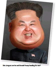 ??  ?? Kim Jong-un: are he and Donald Trump heading for war?