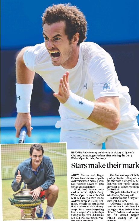 ??  ?? IN FORM: Andy Murray on his way to victory at Queen's Club and, inset, Roger Federer after winning the Gerry Weber Open in Halle, Germany.