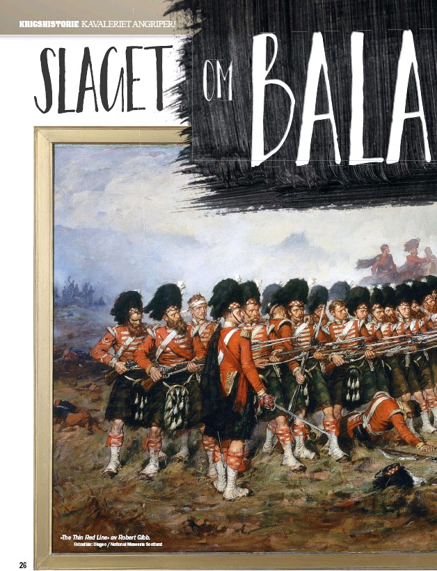 ?? Fotoutlån: Diageo / National Museums Scotland ?? «The Thin Red Line» av Robert Gibb.