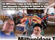 ??  ?? Der Mittweidaer Truppe um Peter Großer (57, l.) und Jana Zwinzscher (r.) brachten die Spenden für die Tornado-Opfer in eine große Veranstaltungshalle.