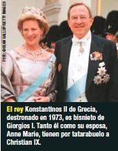 ??  ?? El rey Konstantínos II de Grecia, destronado en 1973, es bisnieto de Giorgios I. Tanto él como su esposa, Anne Marie, tienen por tatarabuelo a Christian IX.