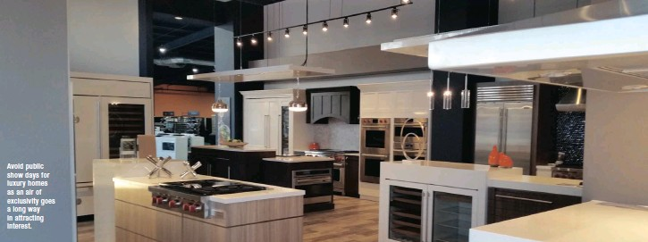 ??  ?? Avoid public show days for luxury homes as an air of exclusivity goes a long way in attracting interest.