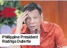 ??  ?? Philippine President Rodrigo Duterte