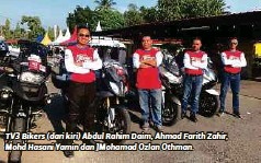 ??  ?? TV3 Bikers (dari kiri) Abdul Rahim Daim, Ahmad Farith Zahir, Mohd Hasani Yamin dan ]Mohamad Ozlan Othman.