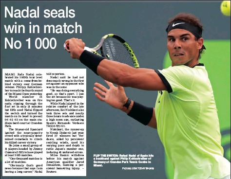 ?? PICTURE: USA TODAY SPORTS ?? FLIP THE SWITCH: Rafael Nadal of Spain hits a backhand against Philip Kohlschreiber of Germany at Crandon Park Tennis Centre in Miami.