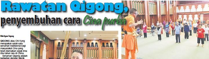 ??  ?? CARA PURBA: Osman mengajar teknik Qigong kepada pesakit yang mencuba kaedah rawatan cara Cina purba ini.