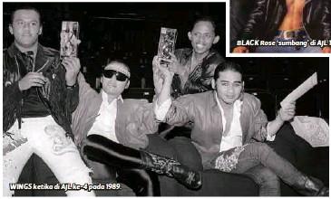 ??  ?? WINGS ketika di AJL ke-4 pada 1989. BLACK Rose 'sumbang' di AJL 1991.
