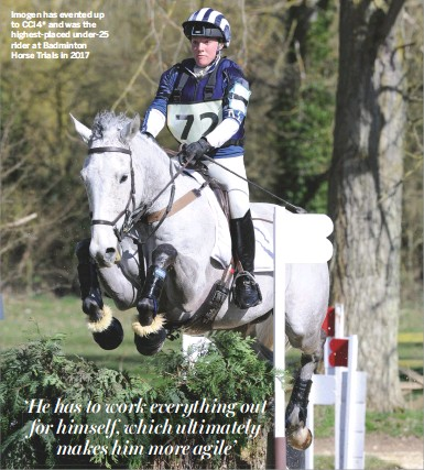 ??  ?? Imogen has evented up to CCI4* and was the highest-placed under-25 rider at Badminton Horse Trials in 2017