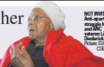 ?? Picture: EUGENE COETZEE ?? NOT INVITED: Anti-apartheid struggle hero and ANC veteran Lillian Diedericks