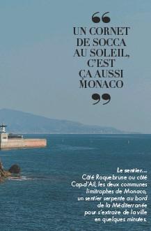 ??  ?? Le sentier… Côté Roquebrune ou côté Cap-d'Ail, les deux communes limitrophes de Monaco, un sentier serpente au bord de la Méditerranée pour s'extraire de la ville en quelques minutes.