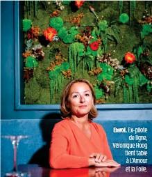 ??  ?? Envol. Ex-pilote de ligne, Véronique Hoog tient table à L'Amour et la Folie.