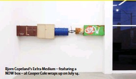 ??  ?? Bjorn Copeland's Extra Medium – featuring a NOW box – at Cooper Cole wraps up on July 14.