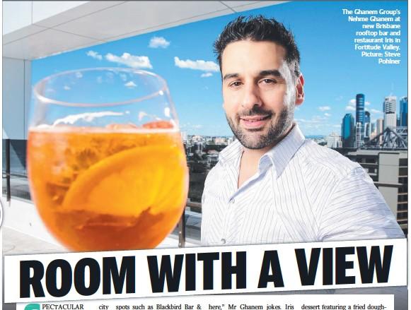 ??  ?? The Ghanem Group's Nehme Ghanem at new Brisbane rooftop bar and restaurant Iris in Fortitude Valley. Picture: Steve Pohlner