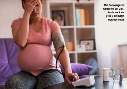 ??  ?? Bei Schwangeren kann sich ein Bluthochdruck als (Prä-)eklamspie herausstellen.