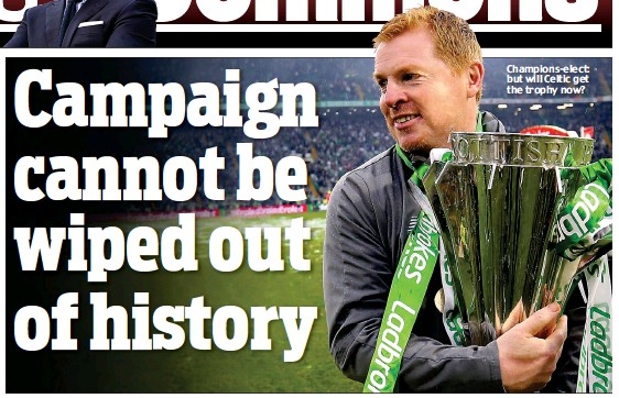 ??  ?? Champions-elect: but will Celtic get the trophy now?