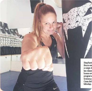 ??  ?? Stephanie Bruce estará a cargo de las clases de boxeo en el programa Entrena en Casa del Mindep.