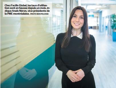?? PHOTO BEN PELOSSE ?? Chez Facilis Global, les taux d'utilisation sont en hausse depuis un mois, indique Anaïs Néron, vice-présidente de la PME montréalaise.