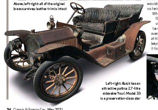 ??  ?? Above, left-right: all of the original brass survives; leather trim is intact Left-right: Buick has an attractive patina; 2.7-litre sidevalve 'four'; Model 33 is a preservation-class star