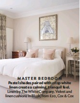 ??  ?? MASTER BEDROOM Pastel shades paired with crisp white linen create a calming, tranquil feel. linen by the White company. Velvet and linen cushions in Blush, from £20, cox & cox