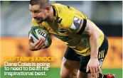 ??  ?? CAPTAIN'S KNOCK Dane Coles is going to need to be at his inspirational best.