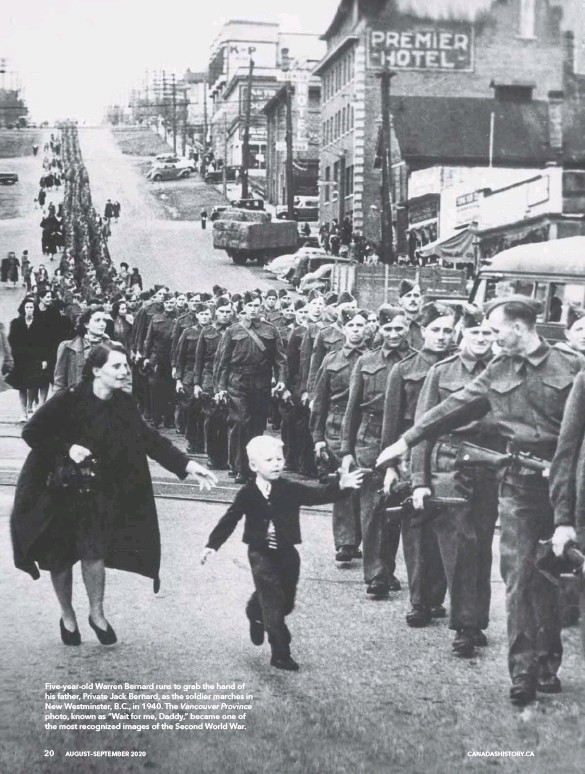 "??  ?? Five-year-old Warren Bernard runs to grab the hand of his fa­ther, Pri­vate Jack Bernard, as the sol­dier marches in New West­min­ster, B.C., in 1940. The Van­cou­ver Province photo, known as ""Wait for me, Daddy,"" be­came one of the most rec­og­nized im­ages of the Sec­ond World War."