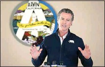 ?? ALEX HORVATH / THE CALIFORNIAN ?? Gov. Gavin Newsom addresses the media during a visit to the Arvin Veterans Hall on Monday. The photo appeared on The Californian's Facebook page.