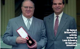 ?? PHOTO: ALAMY ?? Sir Samuel Brittan (left) with his brother Sir Leon following Sir Samuel's investiture