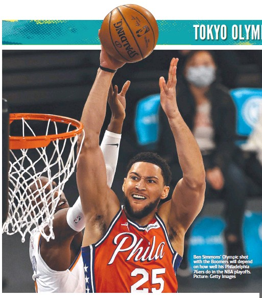 ??  ?? Ben Simmons' Olympic shot with the Boomers will depend on how well his Philadelphia 76ers do in the NBA playoffs. Picture: Getty Images