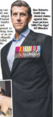 ??  ?? Ben RobertsSmith has denied claims against him. Inset picture: SMG/The Age/ 60 Minutes
