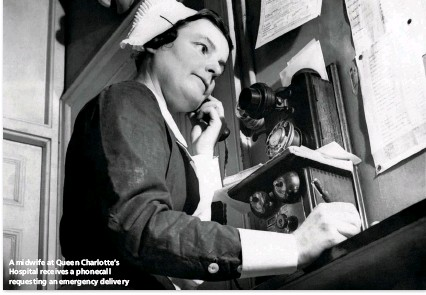 ??  ?? A midwife at Queen Charlotte's Hospital receives a phonecall requesting an emergency delivery
