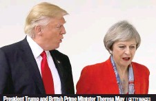 ??  ?? Pres­i­dent Trump and Bri­tish Prime Min­is­ter Theresa May | GETTY IM­AGES