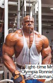 ??  ?? Eight-time Mr Olympia Ronnie Coleman.