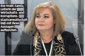??  ?? Ilse Vrabl-Sanda, Leiterin der Wirtschafts- und Korruptionsstaatsanwaltschaft ließ mit ihren Aussagen aufhorchen.