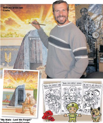 """??  ?? Military artist Ian Coate. """"My Mate - Lest We Forget"""" includes a powerful poem about a fallen mate. Mr Coate's Anzac colouring-in sheets for kids."""