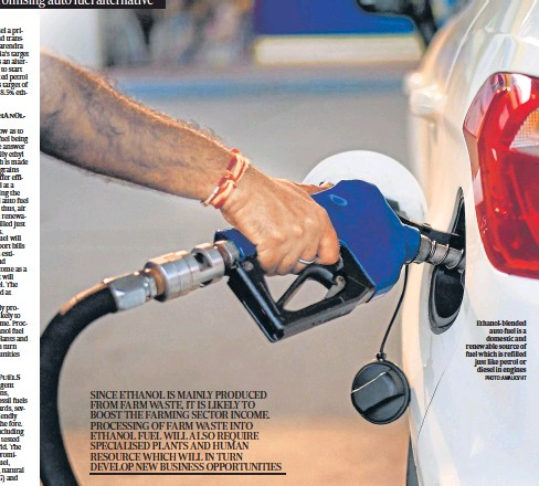 ?? PHOTO: AMALKS/HT ?? Ethanol-blended auto fuel is a domestic and renewable source of fuel which is refilled just like petrol or diesel in engines