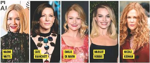??  ?? Naomi Watts Cate BlaNChett emilie de RaviN maRgot RoBBie NiCole KidmaN