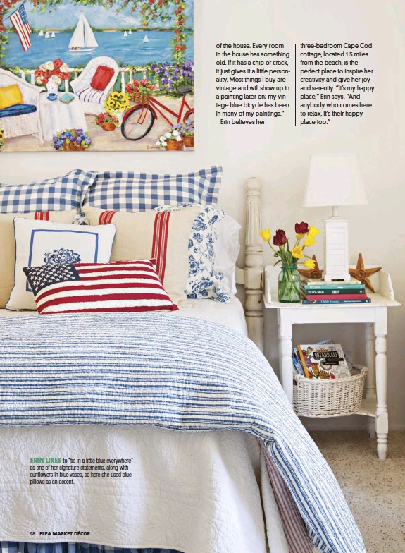 """??  ?? ERIN LIKES to """"tie in a little blue everywhere"""" as one of her signature statements, along with sunflowers in blue vases, so here she used blue pillows as an accent."""