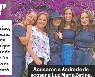 ??  ?? Acusaron a Andrade de acosar a Luz María Zetina.