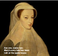 ??  ?? Axe one, scene two: Mary's sorry tale has been told at the opera house