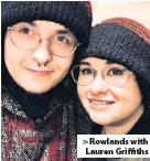 ??  ?? > Rowlands with Lauren Griffiths