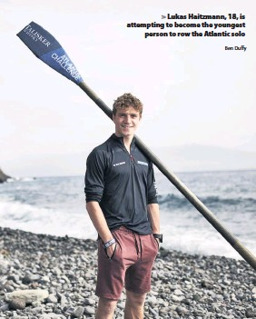 ?? Ben Duffy ?? > Lukas Haitzmann, 18, is attempting to become the youngest person to row the Atlantic solo