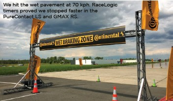 ??  ?? We hit the wet pave­ment at 70 kph. RaceLogic timers proved we stopped faster in the PureCon­tact LS and GMAX RS.