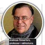 ?? FOTO: TEA JAHREHORN ?? Andreas Önnerfors, professor i idéhistoria.