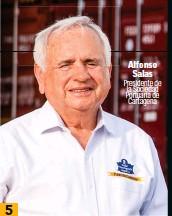 ??  ?? Alfonso Salas Presidente de la Sociedad Portuaria de Cartagena 5