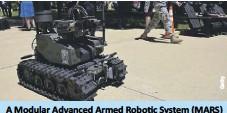 ??  ?? A Modular Advanced Armed Robotic System (MARS) at the Pentagon in Arlington, USA