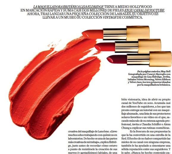 ??  ?? En la página anterior, May Bell fotografiada por Cuneyt Akeroglu con maquillaje de Lisa Eldridge. Arriba, labiales Velvet Morning, Velvet Ribbon y Velvet Jazz, los tres primeros ideados por la maquilladora británica.