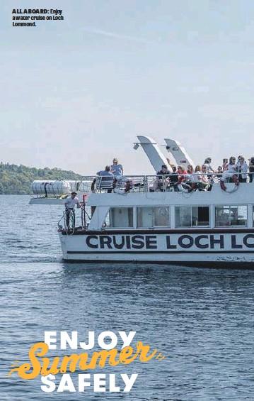 ??  ?? ALL ABOARD: Enjoy a water cruise on Loch Lommond.